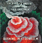 Per Henrik Wallin/Johnny Dyani/Erik Dahlback: Burning in Stockholm