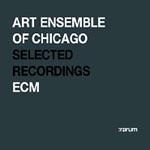 Art Ensemble of Chicago: Rarum: Selected Recordings of the Art Ensemble of Chicago
